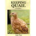 Keeping Quail / Katie Thear 4th Edition