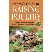 Storeys Guide to Raising Poultry 4th Ed.