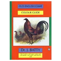 Old English Game Colour Guide / Dr J Batty